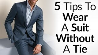 Wear a Suit Without A Tie and Look GREAT! | 5 Things To Consider Before Going Tieless