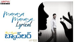 Manasa Manasa lyrical song- Most Eligible Bachelor- Akhil,..