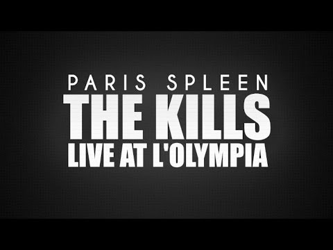 The Kills - Live At L'Olympia Theatre