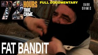 72 Hours: True Crime | S2E3 | Fat Bandit