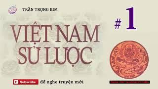 Việt Nam Sử Lược #1   Tác Phẩm Kinh Điển của Trần Trọng Kim