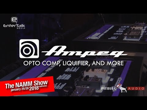 NAMM 2018: Ampeg Bass Pedals - Opto Comp, Liquifier, and More