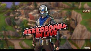LIVE SU FORTNITE E CAZZEGGIO#59!, By kekkobomba