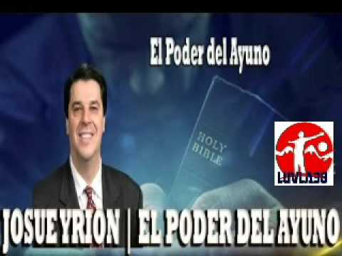 JOSUE YRION  **EL PODER DEL AYUNO **