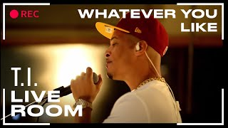 """T.I. - """"Whatever You Like"""" captured from The Live Room"""