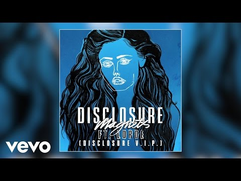 Disclosure - Magnets (V.I.P.) ft. Lorde