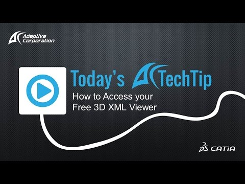 CATIA Tech Tip Video Series: Accessing the 3D XML Viewer