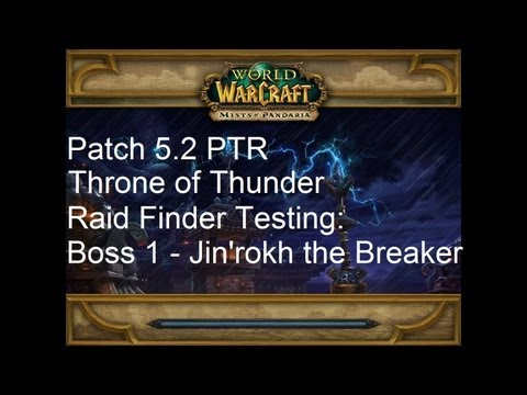 Jin'rokh the Breaker (Throne of Thunder Raid Finder) - WoW Patch 5.2 PTR !!