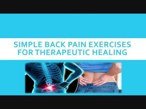 Simple Back Pain Exercises for Therapeutic Healing
