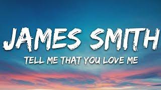 James Smith - Tell Me That You Love Me (Lyrics)