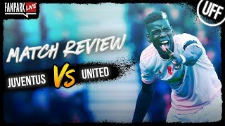 Juventus 1-2 Manchester United - Goal Review - FanPark Live