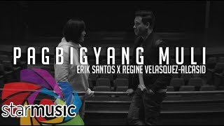 Erik Santos x Regine Velasquez- Alcasid - Pagbigyang Muli (Official Music Video)