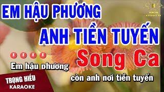 Karaoke Em Hậu Phương Anh Tiền Tuyến Song Ca Nhạc Sống | Trọng Hiếu