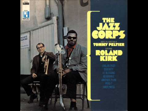The Jazz Corps Feat. Roland Kirk - Le Blessing online metal music video by TOMMY PELTIER'S JAZZ CORPS