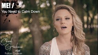 ME! / You Need to Calm Down | Chad Graham Feat. Fallon Graham