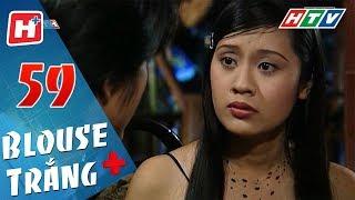 Blouse Trắng - Tập 59 | HTV Phim Tình Cảm Việt Nam Hay Nhất 2018