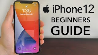 iPhone 12 – Complete Beginners Guide