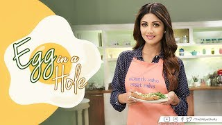 Egg In A Hole | Shilpa Shetty Kundra | Healthy Recipes | The Art Of Loving Food