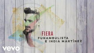 Funambulista con India Martínez - Fiera (Audio)