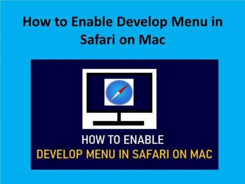 How to Enable Develop Menu in Safari on Mac?