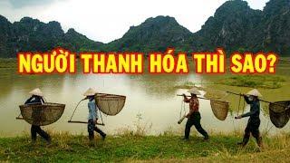 Con người Thanh Hóa thì sao?   Go Vietnam ✔