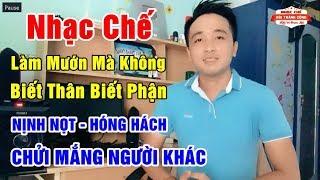 Nhạc Chế   LÀM MƯỚN MÀ KHÔNG BIẾT THÂN BIẾT PHẬN   Sự Việc Xảy Ra Ở Hà Phong