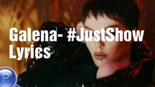 Galena- #JustShow Lyrics    Галена- #ПростоШоу Текст