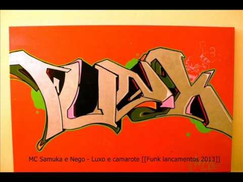 Baixar MC Samuka e Nego - Luxo e camarote [[Funk lancamentos 2013]]