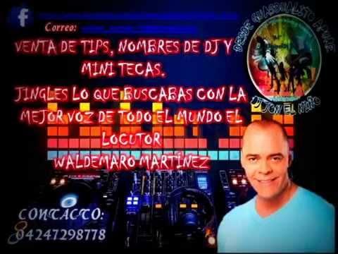 Voces de Waldemaro Martinez Tips Jingles Y Con Nombres de Dj y minitecas 2013