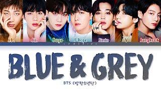 BTS Blue & Grey Lyrics (방탄소년단 Blue & Grey 가사) [Color Coded Lyrics/Han/Rom/Eng]