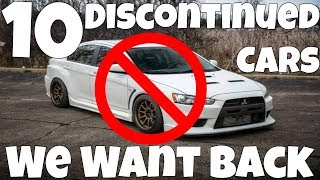 10 Discontinued Cars We Want Back