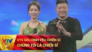 TÌNH YÊU CHIẾN SĨ | CHÚNG TÔI LÀ CHIẾN SĨ | 21/04/2017 | VTV GO