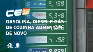 Gasolina, diesel e gás de cozinha aumentam de novo