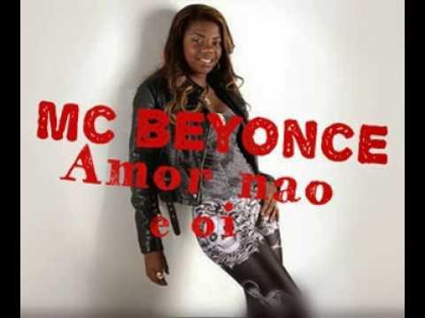 Baixar Mc Beyonce  -Amor nao e oi