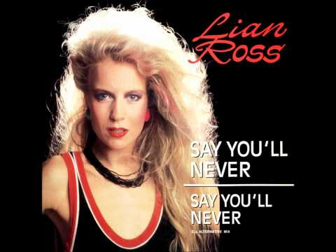 Lian Ross - Say You'll Never (1985)