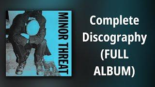 Minor Threat // Complete Discography (FULL ALBUM)