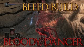 Dark Souls 3 - Bloody Dancer - Bleed PvP Build