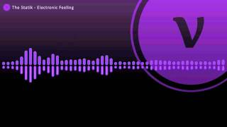 Repeat youtube video The Statik - Electronic Feeling