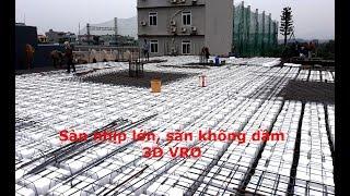 Thi công Công nghệ xây dựng sàn nhịp lớn, sàn không dầm, sàn phẳng 3D PANEL VRO