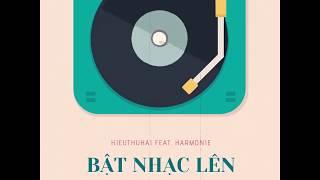 HIEUTHUHAI - Bật Nhạc Lên ft. Harmonie (prod. by NEMYA)