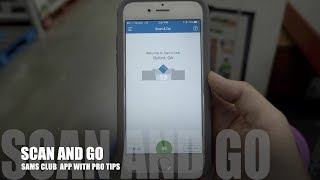 SCAN AND GO | SAMS CLUB APP WITH PRO TIPS