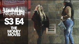 "Nightlife Web Series | Season 3 | Episode 4 ""The Money Moves"""