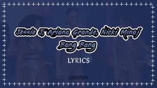 Bang Bang - Jessie J, Ariana Grande, Nicki Minaj (Lyrics)