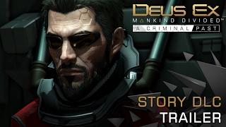 Deus Ex: Mankind Divided - A Criminal Past DLC Launch Trailer