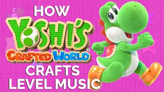 How Yoshi's Crafted World Crafts Level Music
