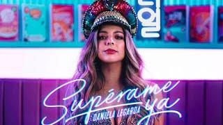 SUPÉRAME YA - DANIELA LEGARDA (Video Oficial)