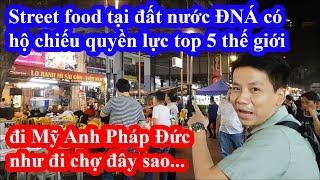 Ngán ngẫm street food tại thủ đô Kuala Lumpur Malaysia - Hộ chiếu top 5 quyền lực nhất thế giới