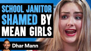 School Janitor Shamed By MEAN GIRLS ft. SSSniperWolf | Dhar Mann