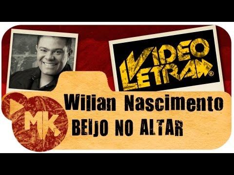 Baixar Wilian Nascimento - BEIJO NO ALTAR - Vídeo da LETRA Oficial HD MK Music (VideoLETRA®)