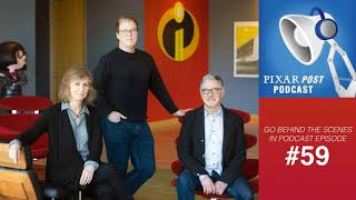 Pixar Post Podcast 059: Incredibles 2 Discussion with Brad Bird, Nicole Grindle & John Walker -...